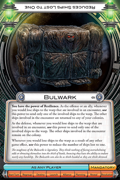IMAGE(http://www.fantasyflightgames.com/ffg_content/Cosmic%20Encounter/Cosmic%20Storm/CE05_PlayerSheet-Bulwark.png)