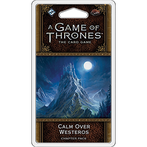 Calm Over Westeros Chapter Pack: AGOT LCG 2nd Ed -  Fantasy Flight Games