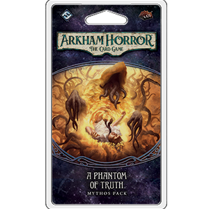A Phantom of Truth: Arkham Horror LCG  -  Fantasy Flight Games