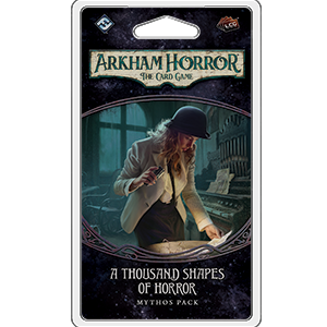 A Thousand Shapes of Horror: Arkham Horror LCG (T.O.S.) -  Fantasy Flight Games