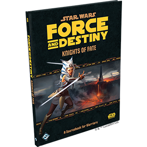 Knights Of Fate: A Sourcebook For Warriors: Force and Destiny RPG -  Fantasy Flight Games