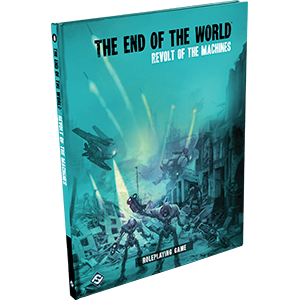 Revolt of the Machines: The End of the World RPG -  Fantasy Flight Games