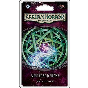 Shattered Aeons Mythos Pack: Arkham Horror LCG -  Fantasy Flight Games