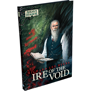 Ire of the Void: Arkham Horror Files (T.O.S.) -  Fantasy Flight Games