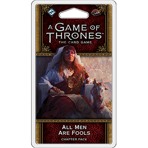 All Men are Fools Chapter Pack: AGOT LCG 2nd Edition -  Fantasy Flight Games