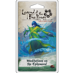 Meditations on the Ephemeral: L5R LCG -  Fantasy Flight Games