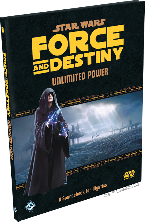 Star Wars: Force & Destiny - Unlimited Power