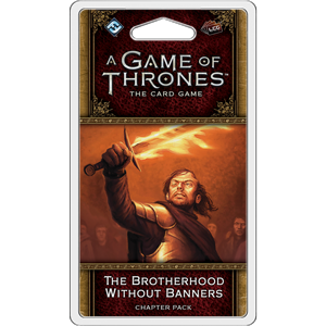 The Brotherhood Without Banners Chapter Pack: AGOT LCG 2nd Ed -  Fantasy Flight Games