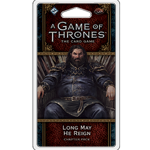 Long May He Reign: A Game of Thrones LCG 2nd Ed -  Fantasy Flight Games