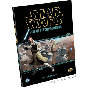 Rise of the Separatists: Star Wars Roleplaying -  Fantasy Flight Games