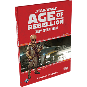 Fully Operational: A Sourcebook for Engineers: Age of Rebellion -  Fantasy Flight Games