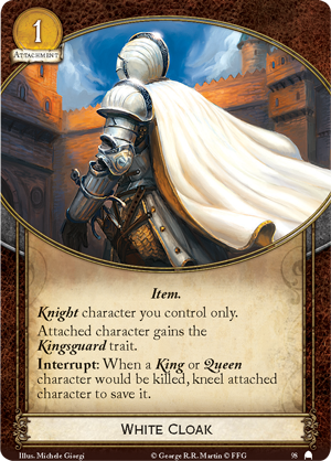 [King's Landing] The Blackwater - Chap 5  - Page 2 Gt50_card_white-cloak