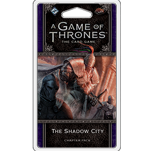 The Shadow City Chapter Pack: AGOT LCG 2nd Ed -  Fantasy Flight Games