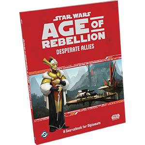 Desperate Allies: Star Wars: Age of Rebellion -  Fantasy Flight Games