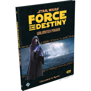 Unlimited Power: A Sourcebook for Mystics: Star Wars: Force and Destiny -  Fantasy Flight Games