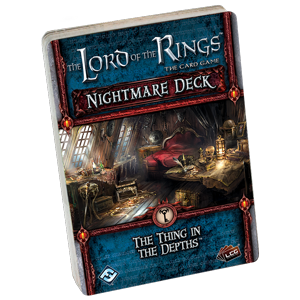 The Thing in the Depths Nightmare Deck: LOTR LCG -  Fantasy Flight Games