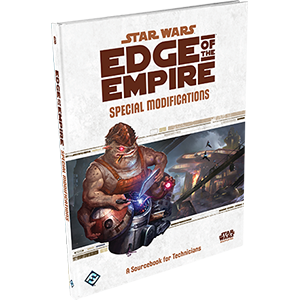 Special Modifications A Sourcebook for Technicians: SW EoE RPG -  Fantasy Flight Games