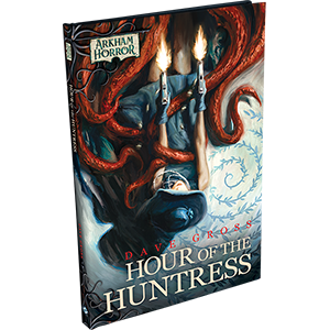 Hour Of The Huntress: Arkham Horror Files (T.O.S.) -  Fantasy Flight Games