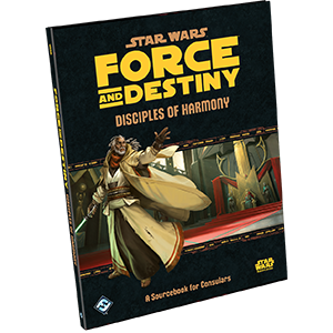 Disciples of Harmony: Star Wars Force and Destiny RPG -  Fantasy Flight Games